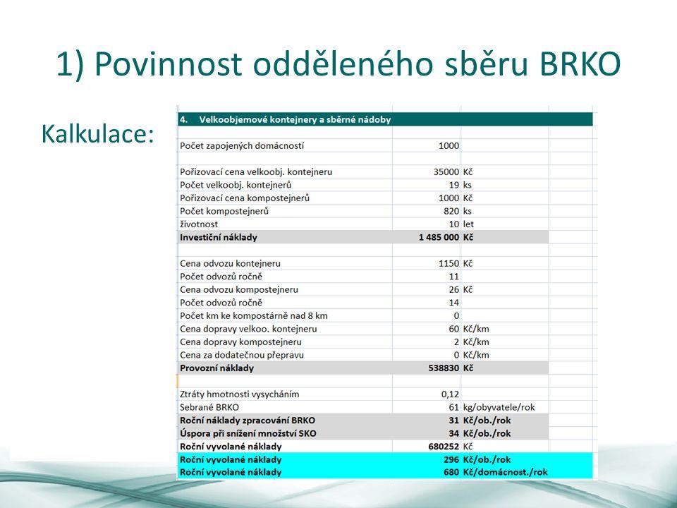 1) Povinnost odděleného sběru BRKO Kalkulace:
