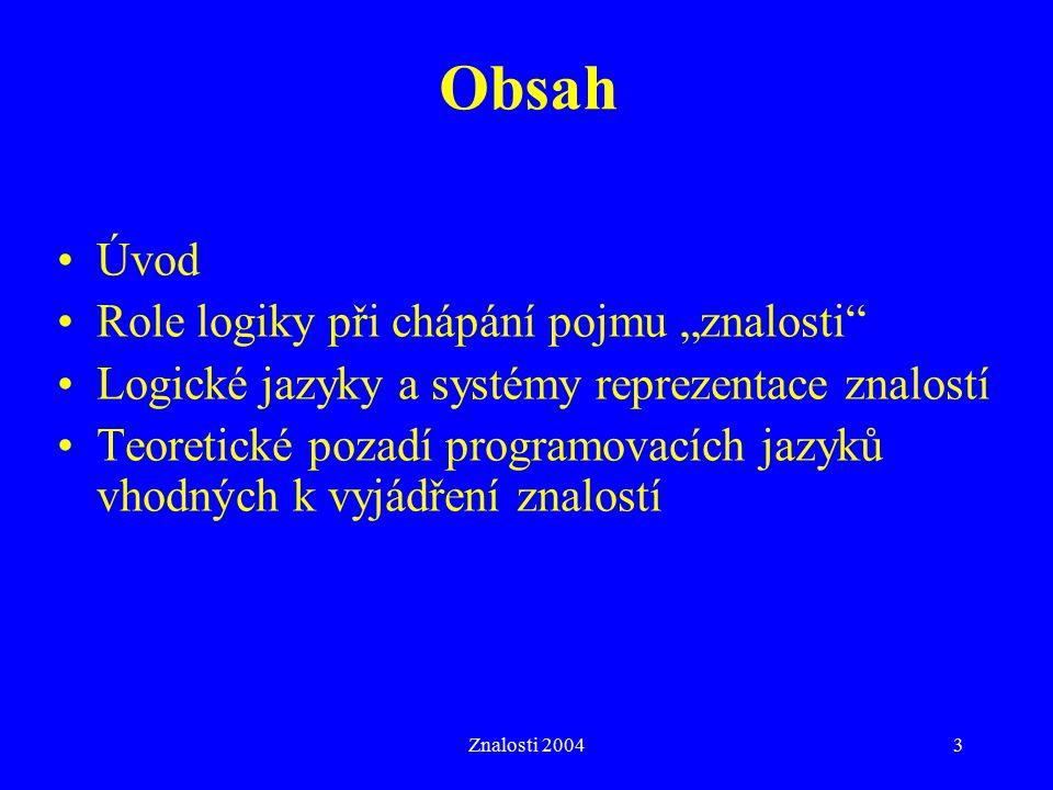 Znalosti 200434 Klasická logická odvoditelnost (A.