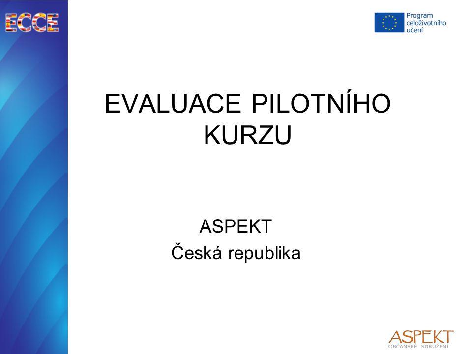 EVALUACE PILOTNÍHO KURZU ASPEKT Česká republika