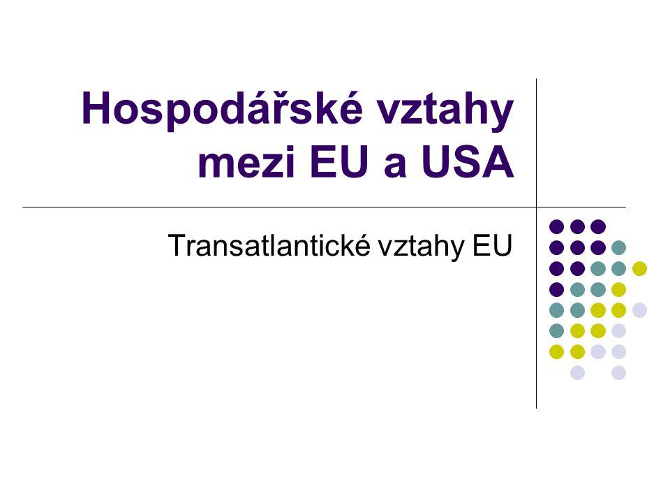 Míra hospodářské integrace  Může být také měřena objemem přímých zahraničních investic  EU investment flows to the US in 2008: €121.4 billion  US investment flows to the EU in 2008: €50.5 billion EU a USA jsou největší světoví investoři.