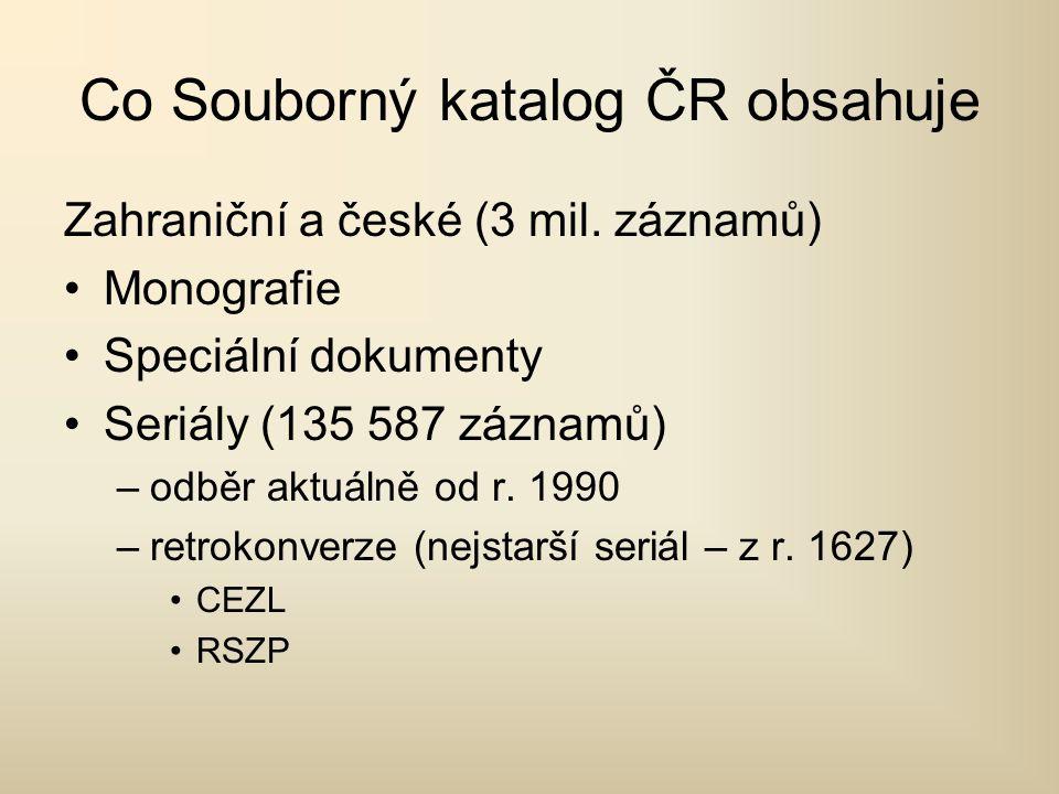 Co Souborný katalog ČR obsahuje Zahraniční a české (3 mil.