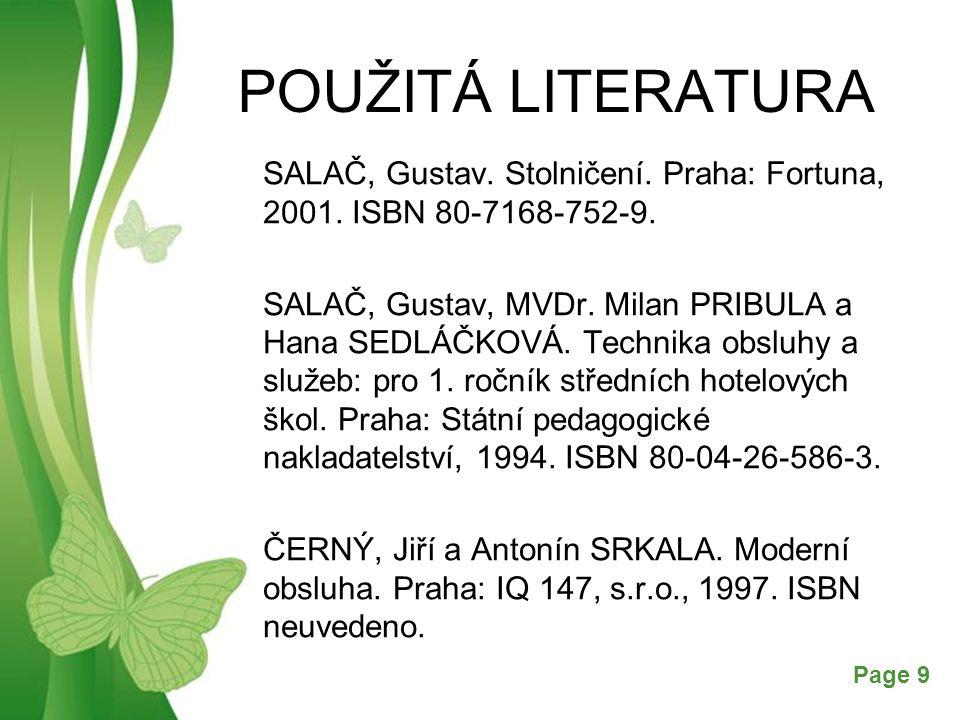 Free Powerpoint TemplatesPage 9 POUŽITÁ LITERATURA SALAČ, Gustav. Stolničení. Praha: Fortuna, 2001. ISBN 80-7168-752-9. SALAČ, Gustav, MVDr. Milan PRI