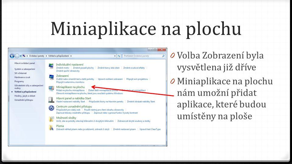 Miniaplikace 0 Můžeme si vybrat jednu z miniaplikací, které jsou součástí systému Windows 0 Volba pro získání dalších miniaplikací již není podporována
