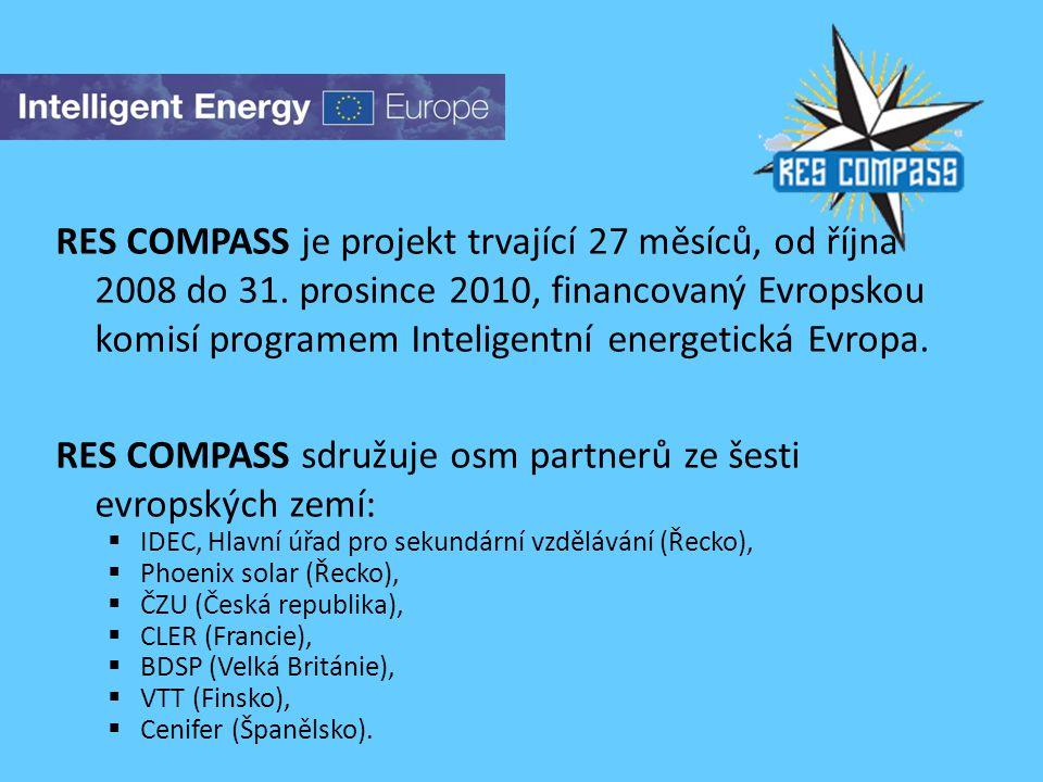 RES COMPASS je projekt trvající 27 měsíců, od října 2008 do 31. prosince 2010, financovaný Evropskou komisí programem Inteligentní energetická Evropa.
