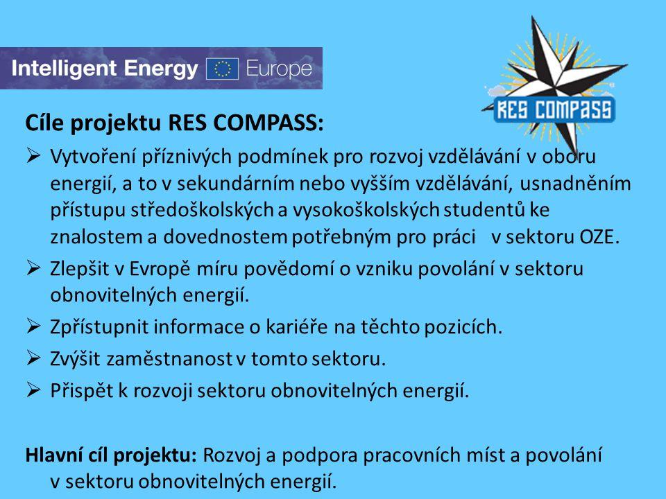 Cíle projektu RES COMPASS:  Vytvoření příznivých podmínek pro rozvoj vzdělávání v oboru energií, a to v sekundárním nebo vyšším vzdělávání, usnadnění