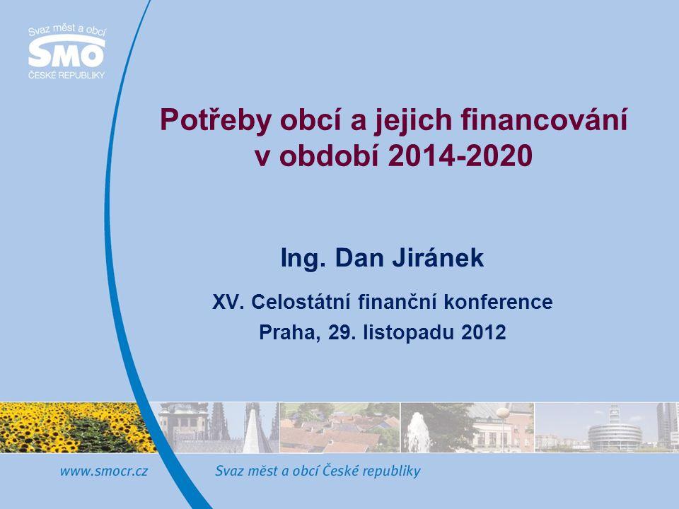 Potřeby obcí a jejich financování v období 2014-2020 Ing.