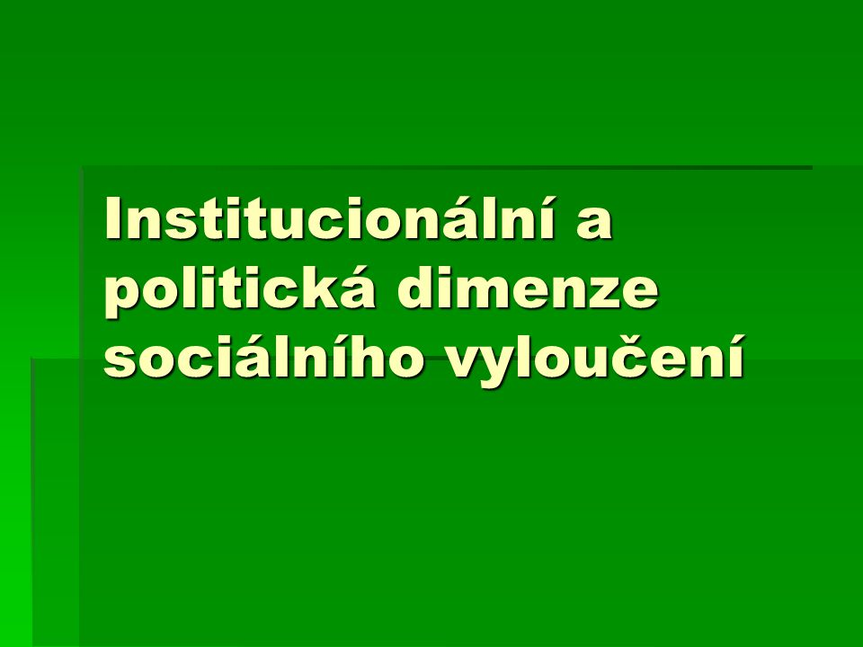 Institucionální a politická dimenze sociálního vyloučení