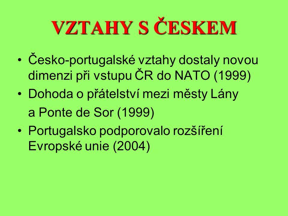 VZTAHY S ČESKEM Česko-portugalské vztahy dostaly novou dimenzi při vstupu ČR do NATO (1999) Dohoda o přátelství mezi městy Lány a Ponte de Sor (1999)
