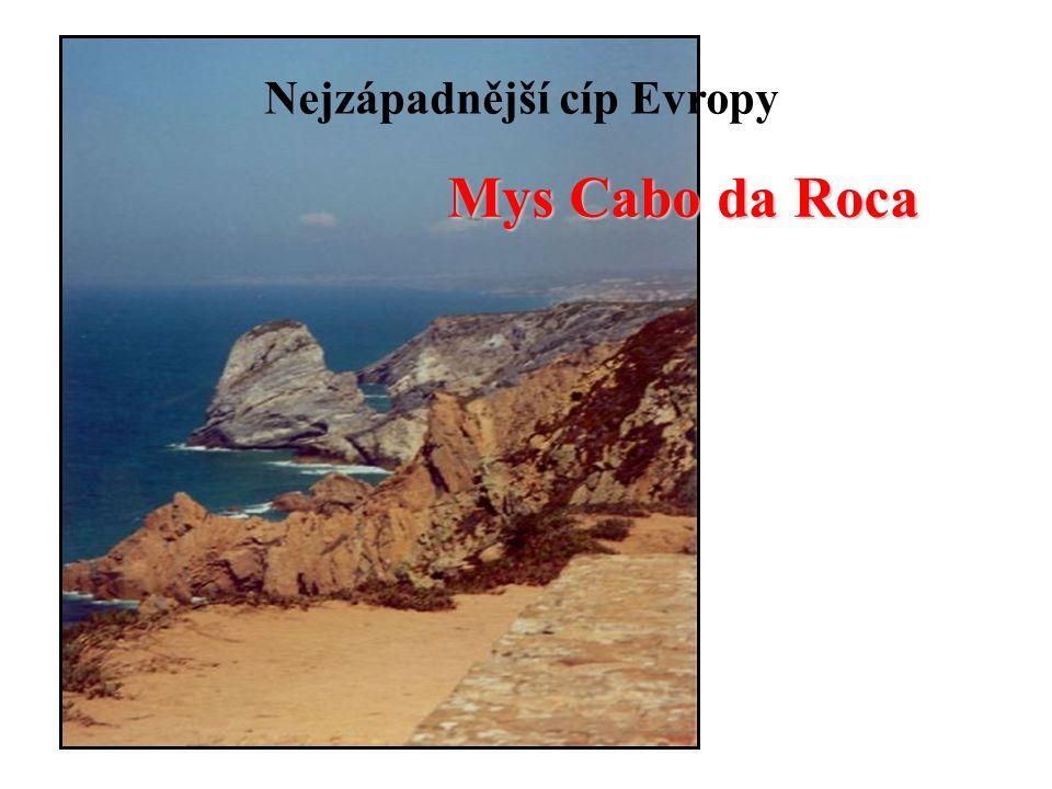 Nejzápadnější cíp Evropy Mys Cabo da Roca
