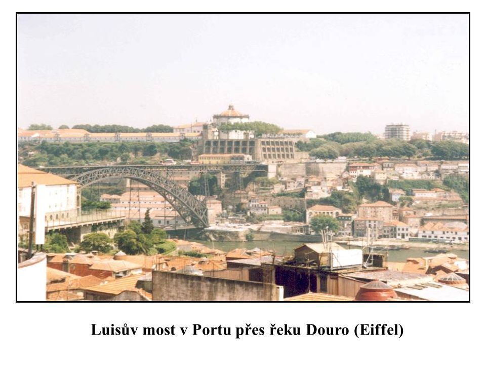 Luisův most v Portu přes řeku Douro (Eiffel)