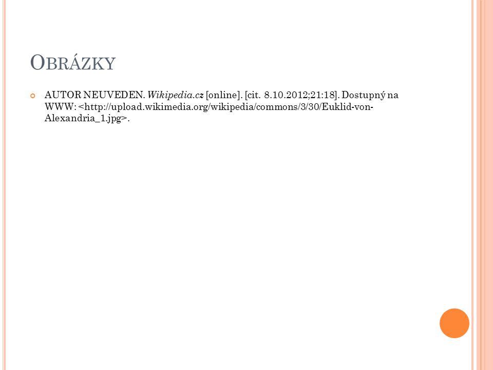 O BRÁZKY AUTOR NEUVEDEN. Wikipedia.cz [online]. [cit. 8.10.2012;21:18]. Dostupný na WWW:.