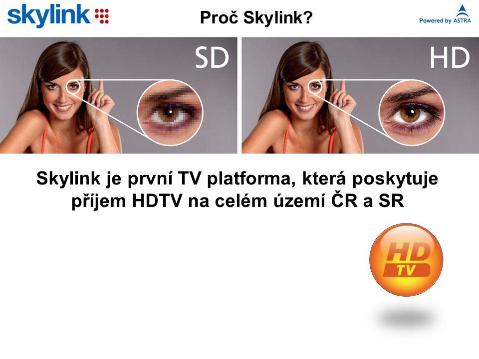 Skylink je první TV platforma, která poskytuje příjem HDTV na celém území ČR a SR Proč Skylink