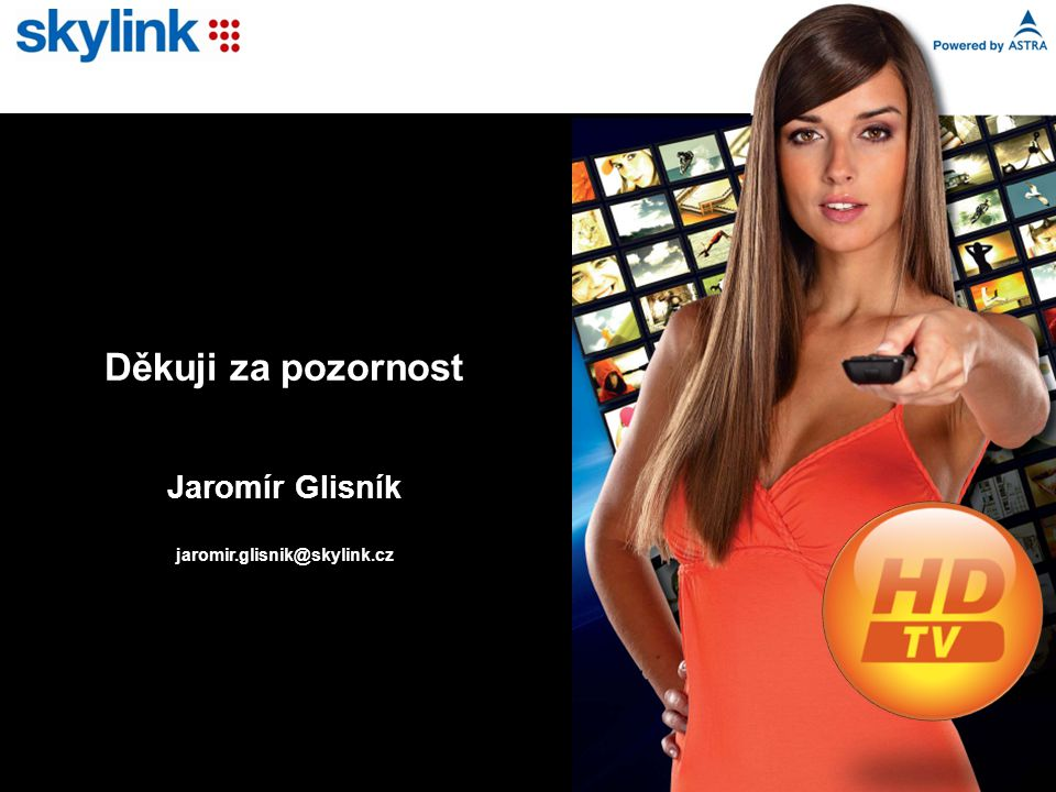 Děkuji za pozornost Jaromír Glisník jaromir.glisnik@skylink.cz