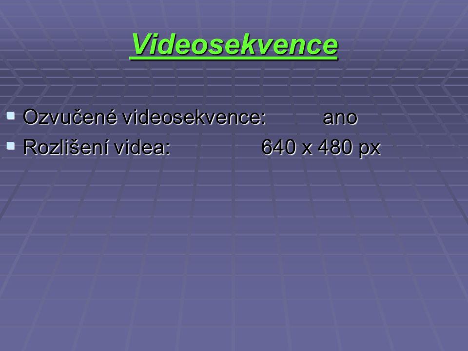 Videosekvence  Ozvučené videosekvence: ano  Rozlišení videa: 640 x 480 px