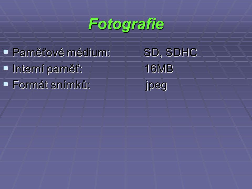 Fotografie  Paměťové médium: SD, SDHC  Interní paměť: 16MB  Formát snímků: jpeg