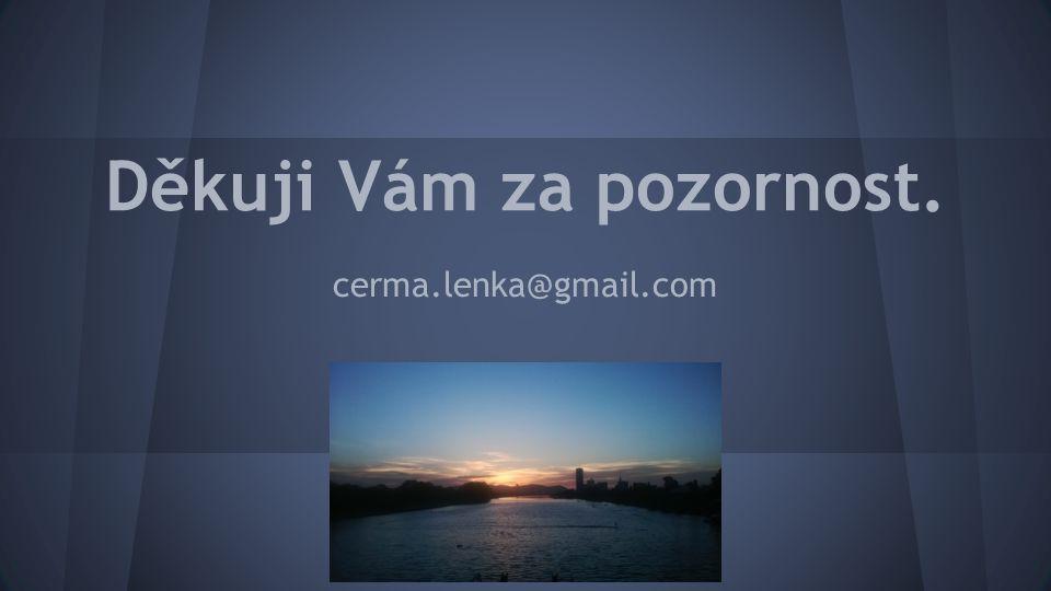 Děkuji Vám za pozornost. cerma.lenka@gmail.com