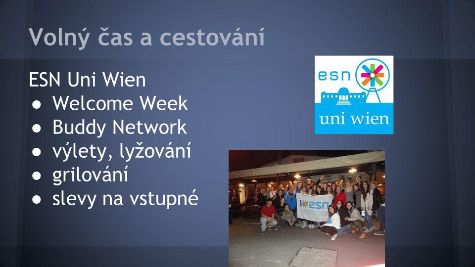 Volný čas a cestování ESN Uni Wien ● Welcome Week ● Buddy Network ● výlety, lyžování ● grilování ● slevy na vstupné