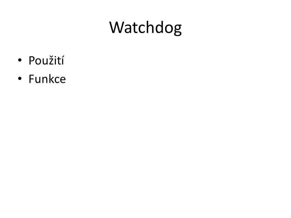 Watchdog Použití Funkce