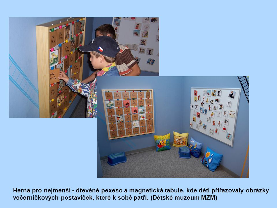 Herna pro nejmenší - dřevěné pexeso a magnetická tabule, kde děti přiřazovaly obrázky večerníčkových postaviček, které k sobě patří. (Dětské muzeum MZ