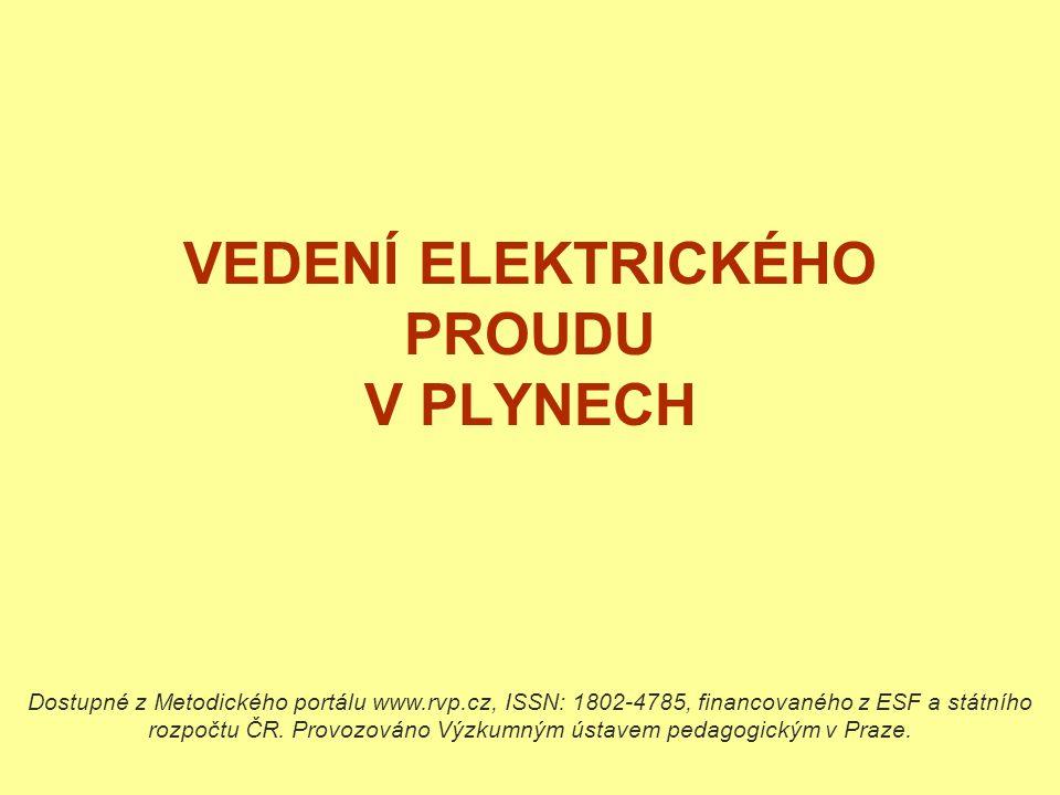 VEDENÍ ELEKTRICKÉHO PROUDU V PLYNECH Dostupné z Metodického portálu www.rvp.cz, ISSN: 1802-4785, financovaného z ESF a státního rozpočtu ČR. Provozová