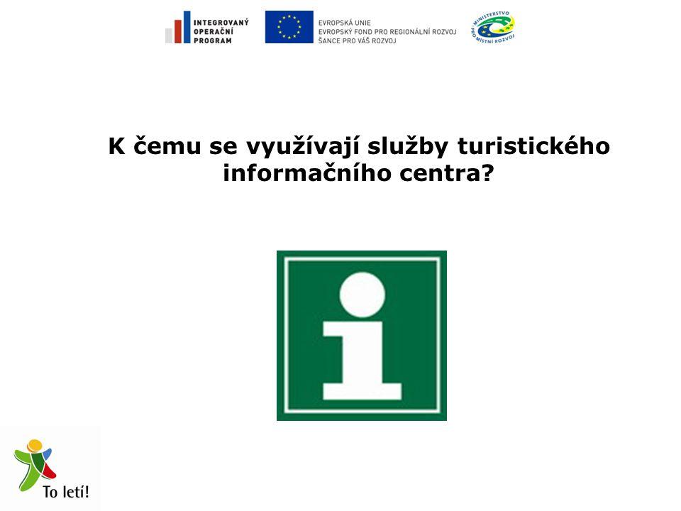 K čemu se využívají služby turistického informačního centra?
