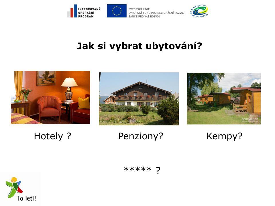 Jak si vybrat ubytování Hotely Penziony Kempy *****