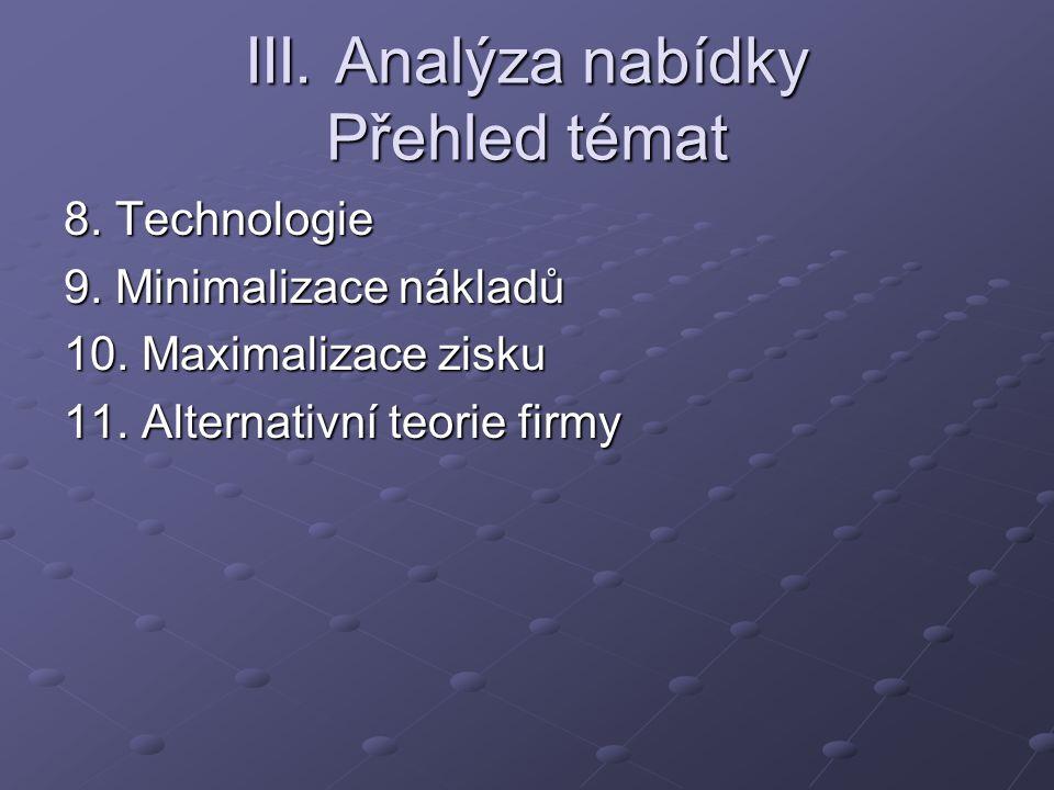 III. Analýza nabídky Přehled témat 8. Technologie 9.