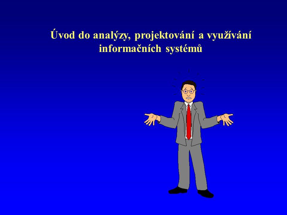 Úvod do analýzy, projektování a využívání informačních systémů