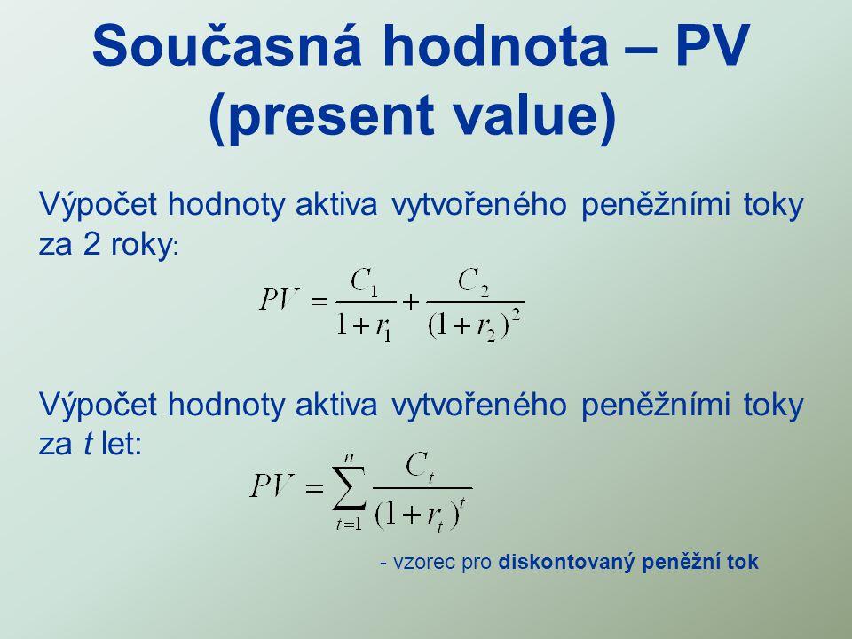 Výpočet hodnoty aktiva vytvořeného peněžními toky za 2 roky : Výpočet hodnoty aktiva vytvořeného peněžními toky za t let: - vzorec pro diskontovaný pe