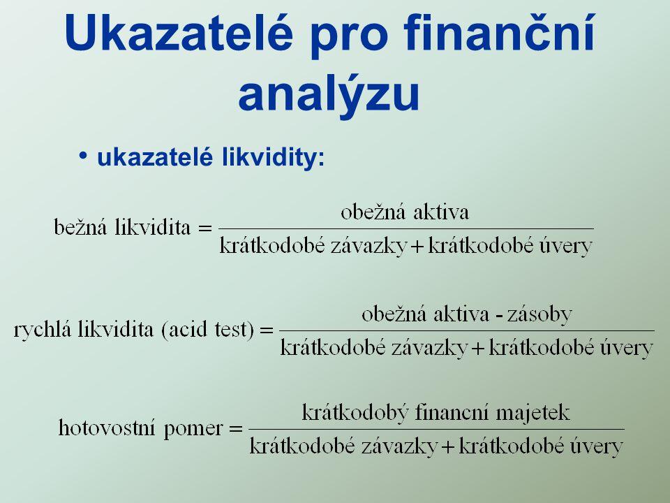 Ukazatelé pro finanční analýzu ukazatelé likvidity: