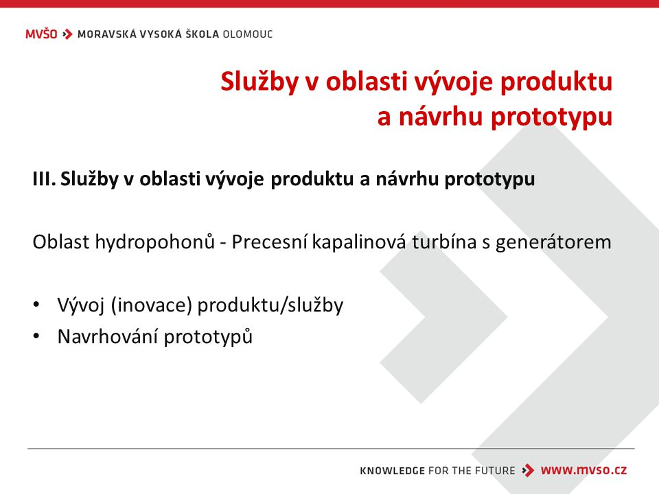 Služby v oblasti vývoje produktu a návrhu prototypu III.