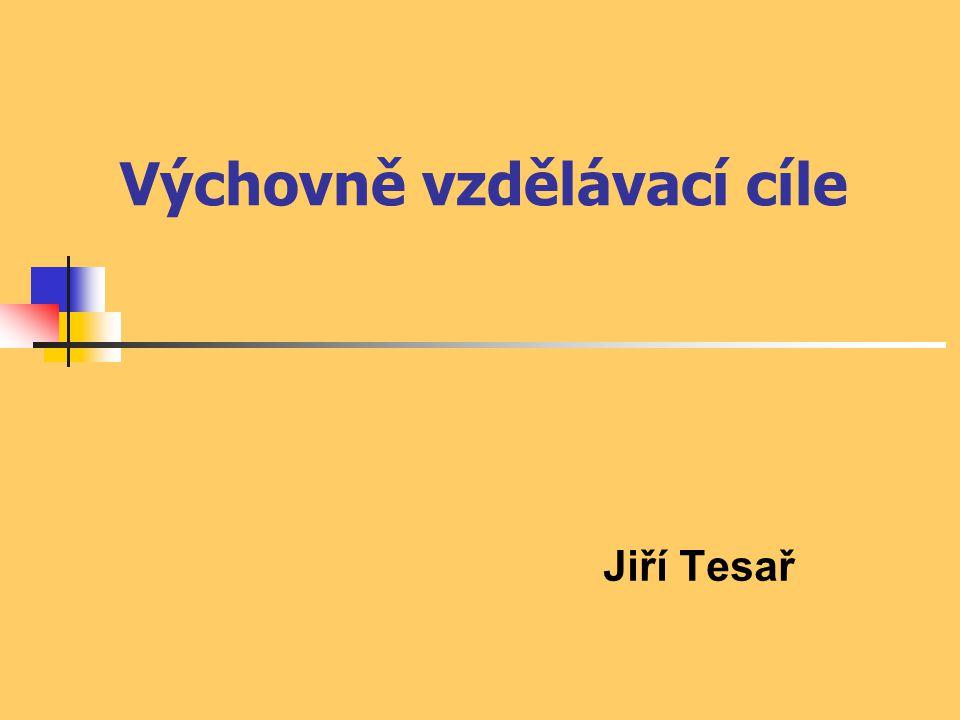 Výchovně vzdělávací cíle Jiří Tesař