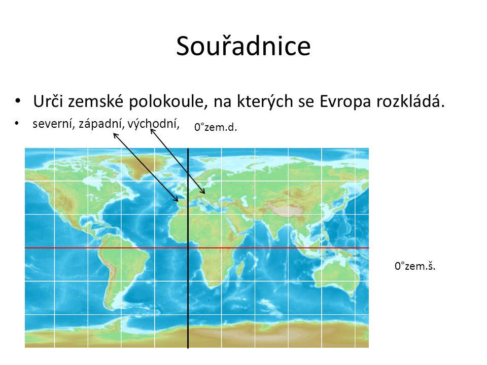 Souřadnice Urči zemské polokoule, na kterých se Evropa rozkládá.