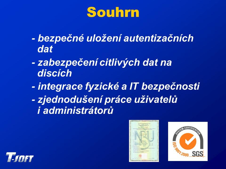 Souhrn - bezpečné uložení autentizačních dat - zabezpečení citlivých dat na discích - integrace fyzické a IT bezpečnosti - zjednodušení práce uživatelů i administrátorů