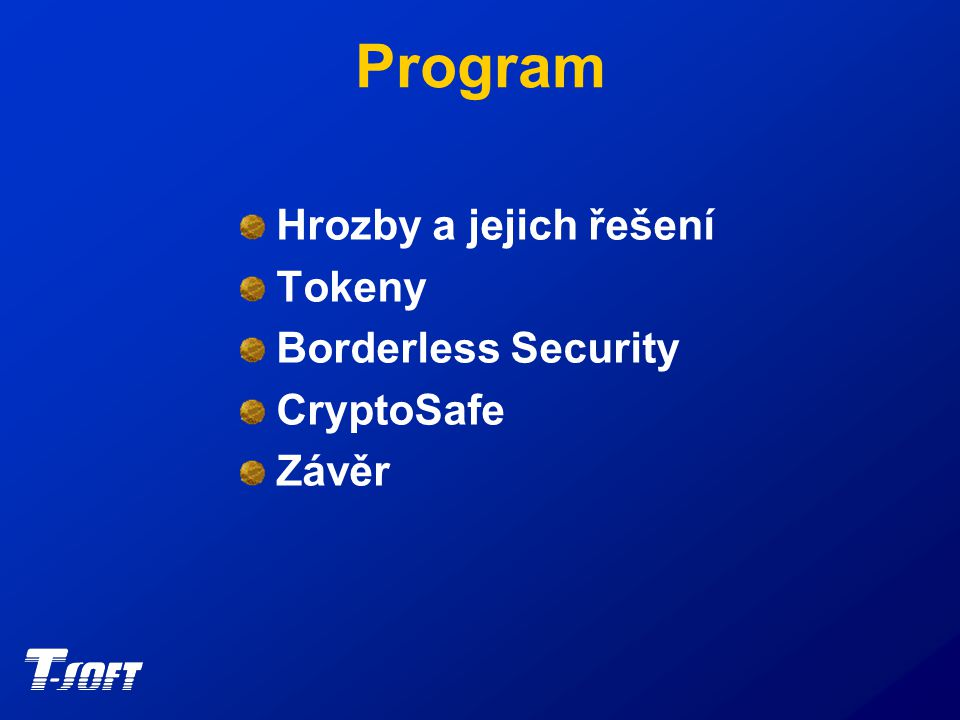 Program Hrozby a jejich řešení Tokeny Borderless Security CryptoSafe Závěr