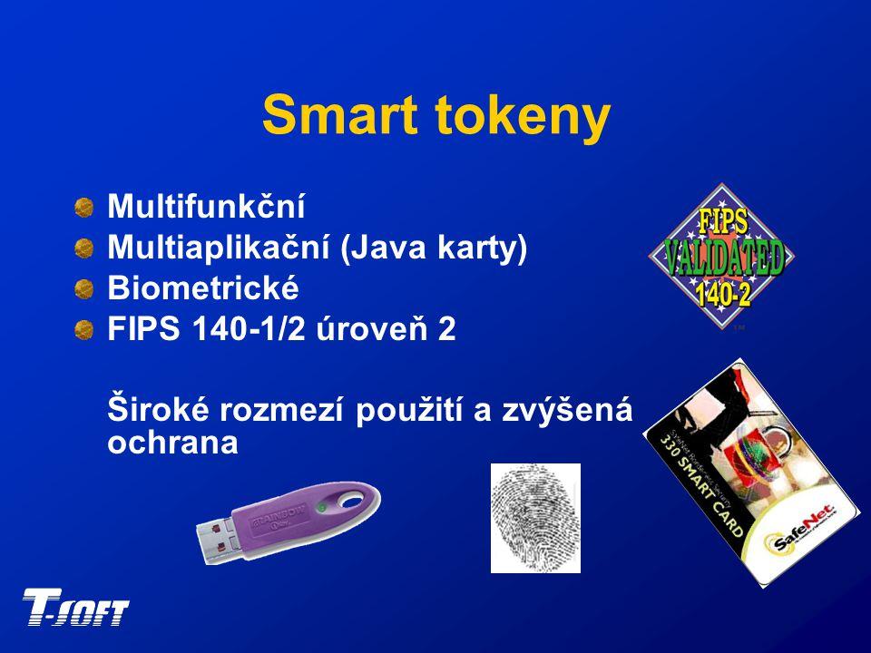 Smart tokeny Multifunkční Multiaplikační (Java karty) Biometrické FIPS 140-1/2 úroveň 2 Široké rozmezí použití a zvýšená ochrana