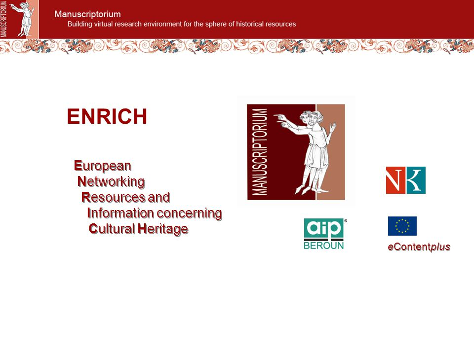 ENRICH European Networking Resources and Information concerning Cultural Heritage European Networking Resources and Information concerning Cultural He