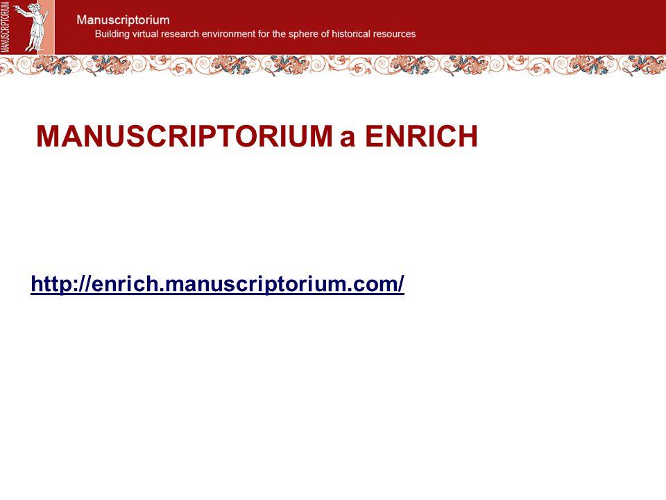 MANUSCRIPTORIUM a ENRICH http://enrich.manuscriptorium.com/