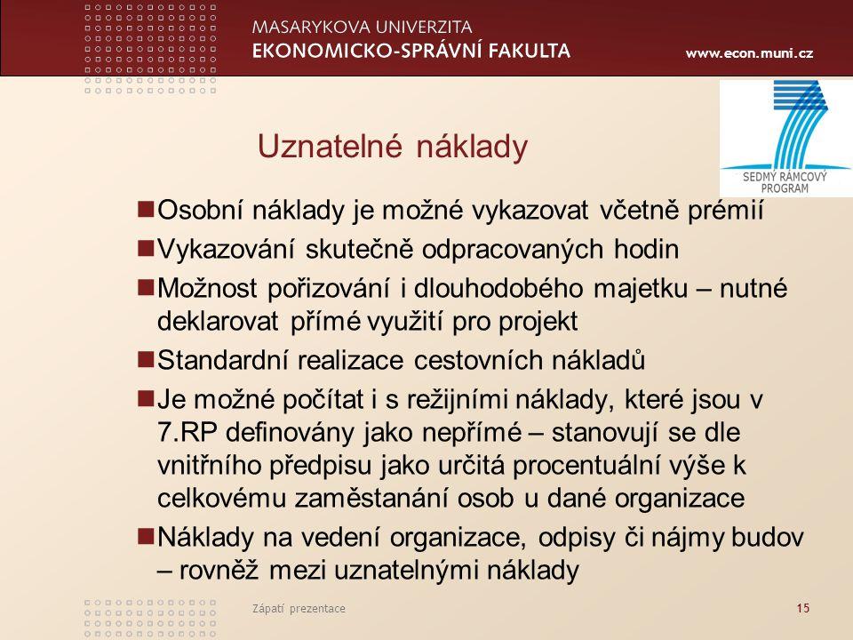 www.econ.muni.cz Zápatí prezentace15 Uznatelné náklady Osobní náklady je možné vykazovat včetně prémií Vykazování skutečně odpracovaných hodin Možnost