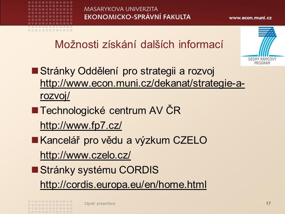 www.econ.muni.cz Zápatí prezentace17 Možnosti získání dalších informací Stránky Oddělení pro strategii a rozvoj http://www.econ.muni.cz/dekanat/strate