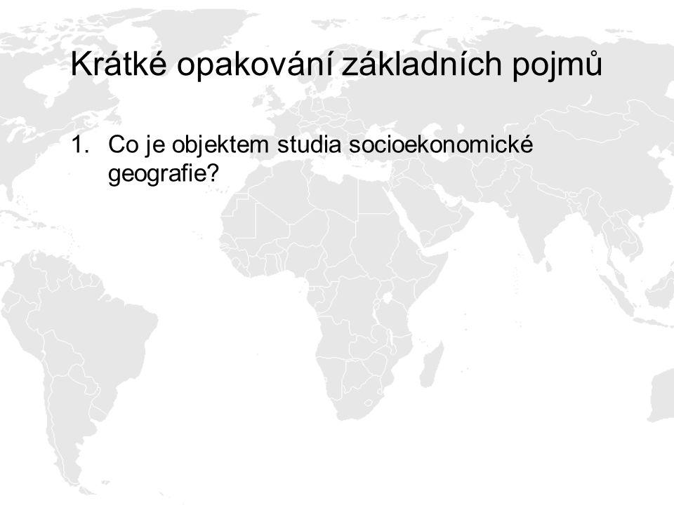 2. Jaký termín se ve světě místo termínu socioekonomická geografie používá?