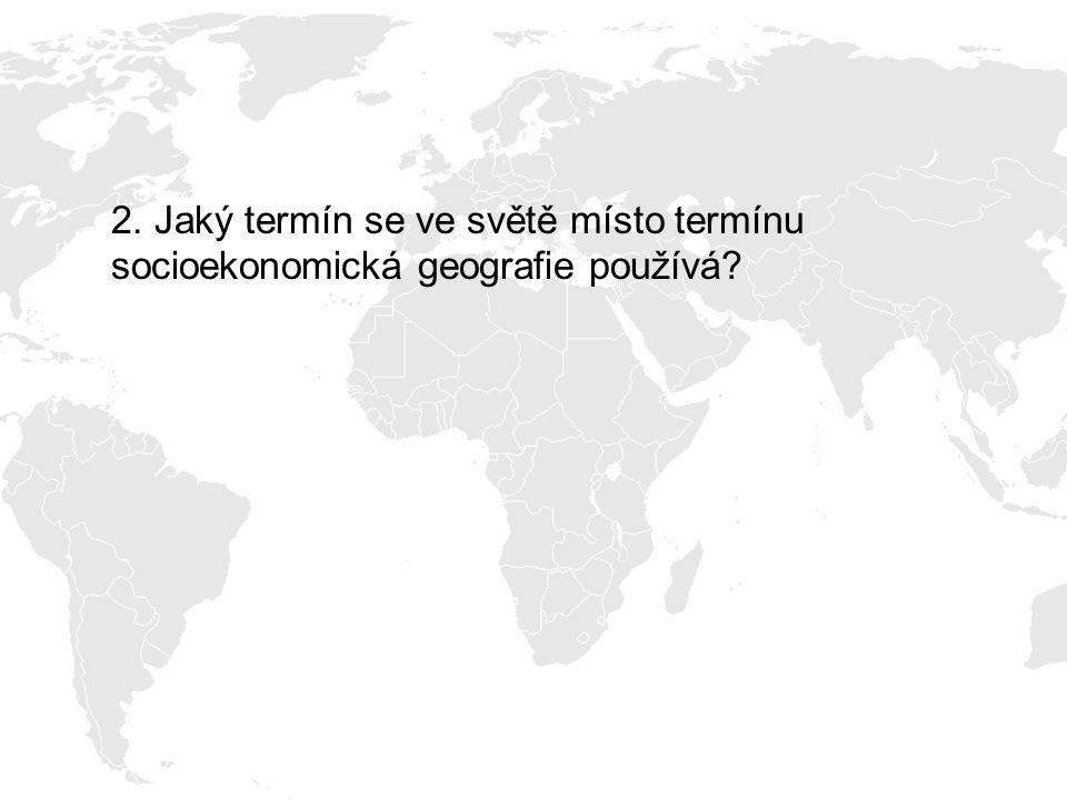 3. Jmenuj dílčí disciplíny socioekonomické geografie: