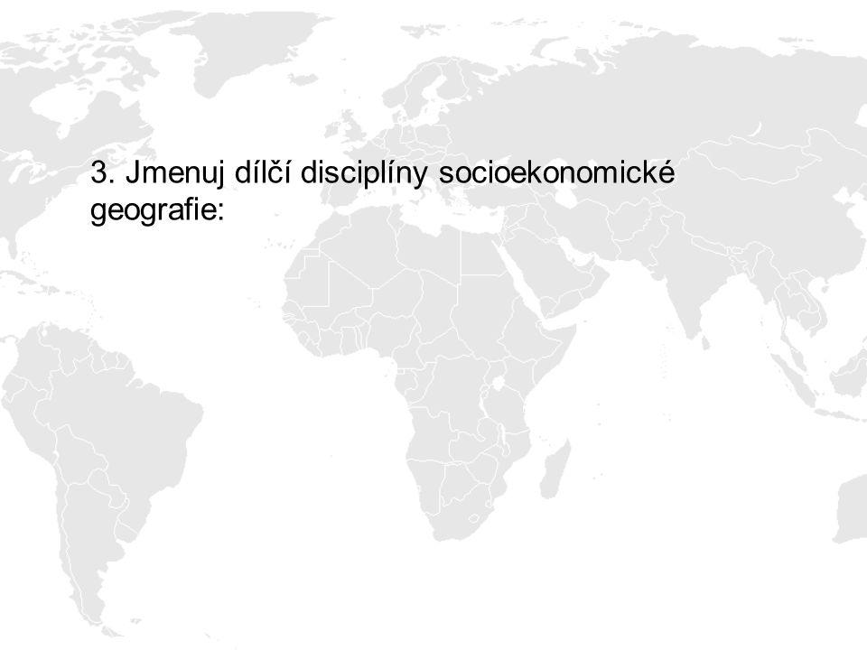4. Jaké jsou úkoly socioekonomické geografie?