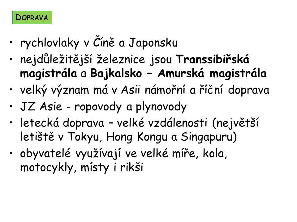 rychlovlaky v Číně a Japonsku nejdůležitější železnice jsou Transsibiřská magistrála a Bajkalsko – Amurská magistrála velký význam má v Asii námořní a