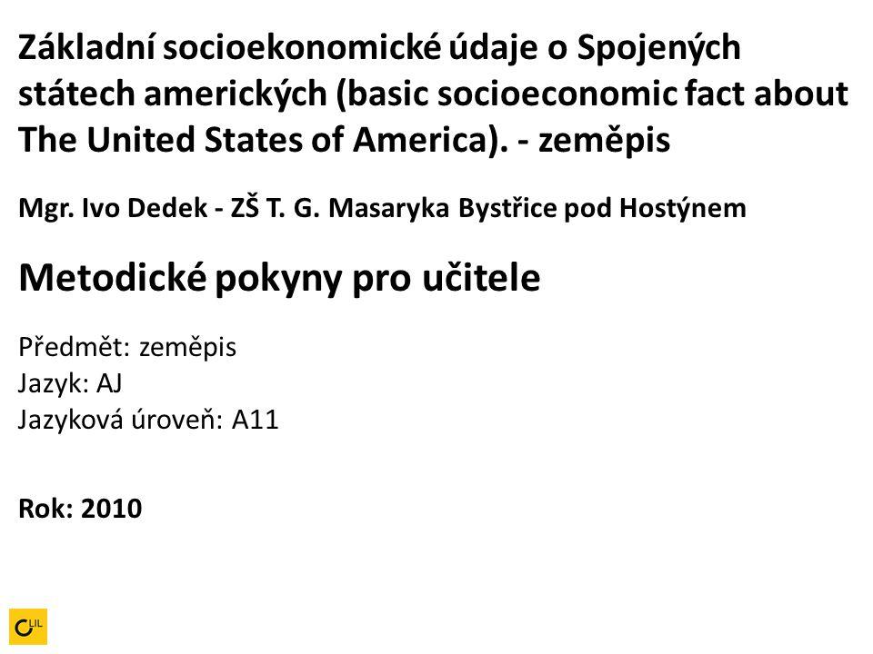 Základní socioekonomické údaje o Spojených státech amerických (basic socioeconomic fact about The United States of America). - zeměpis Mgr. Ivo Dedek