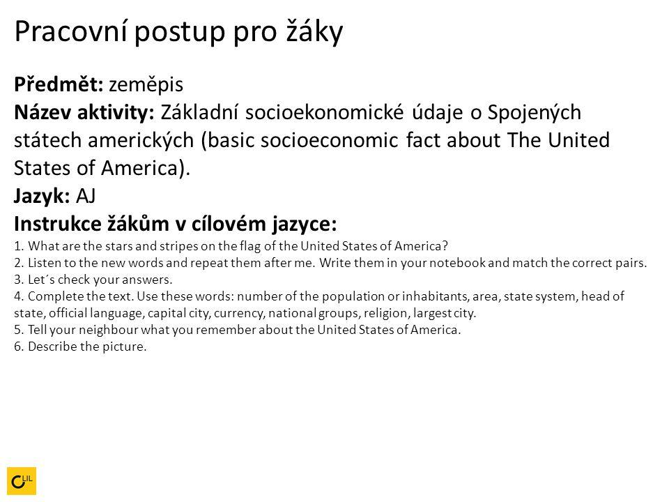 Pracovní postup pro žáky Předmět: zeměpis Název aktivity: Základní socioekonomické údaje o Spojených státech amerických (basic socioeconomic fact abou