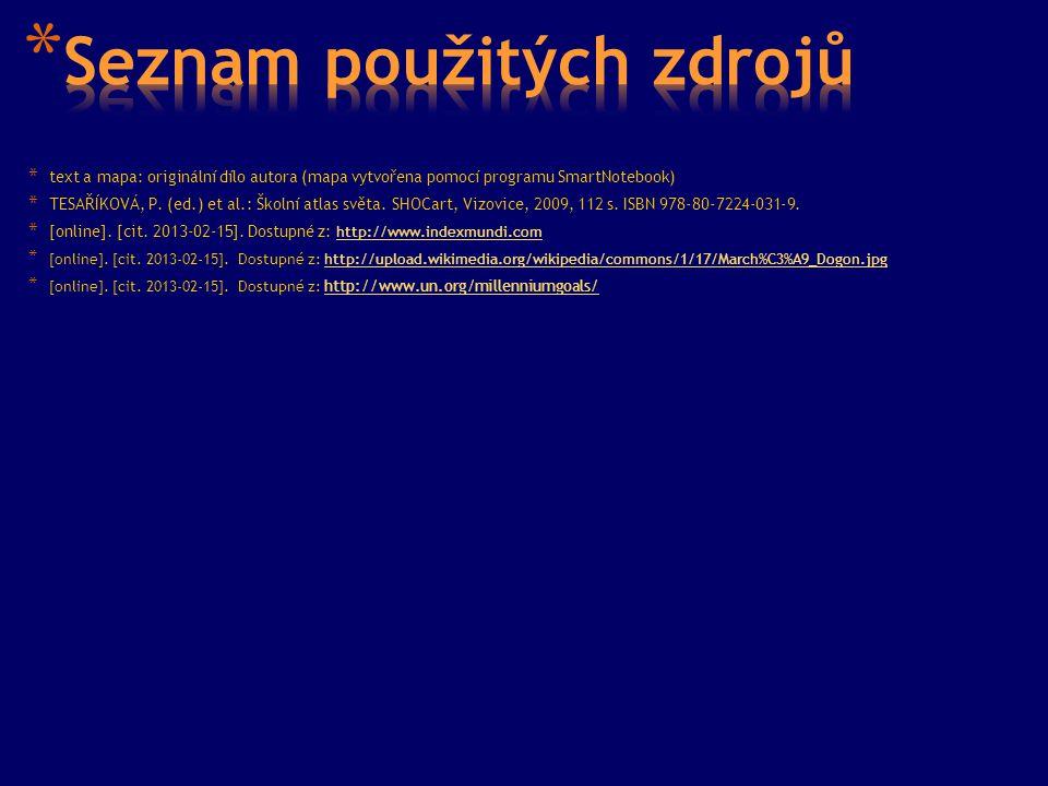 * text a mapa: originální dílo autora (mapa vytvořena pomocí programu SmartNotebook) * TESAŘÍKOVÁ, P.