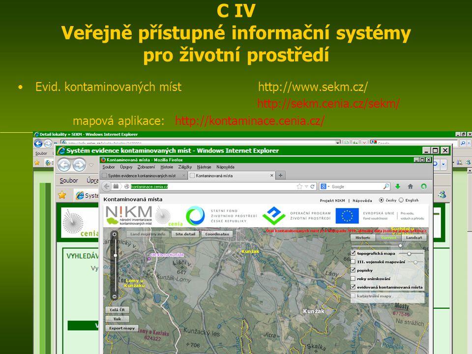 Evid. kontaminovaných míst http://www.sekm.cz/ http://sekm.cenia.cz/sekm/ mapová aplikace: http://kontaminace.cenia.cz/ GMO http://www.mzp.cz/cz/genet