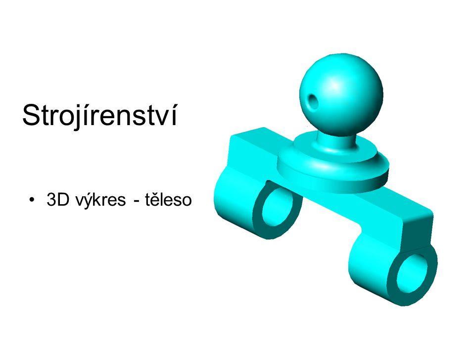 Strojírenství 3D výkres - těleso