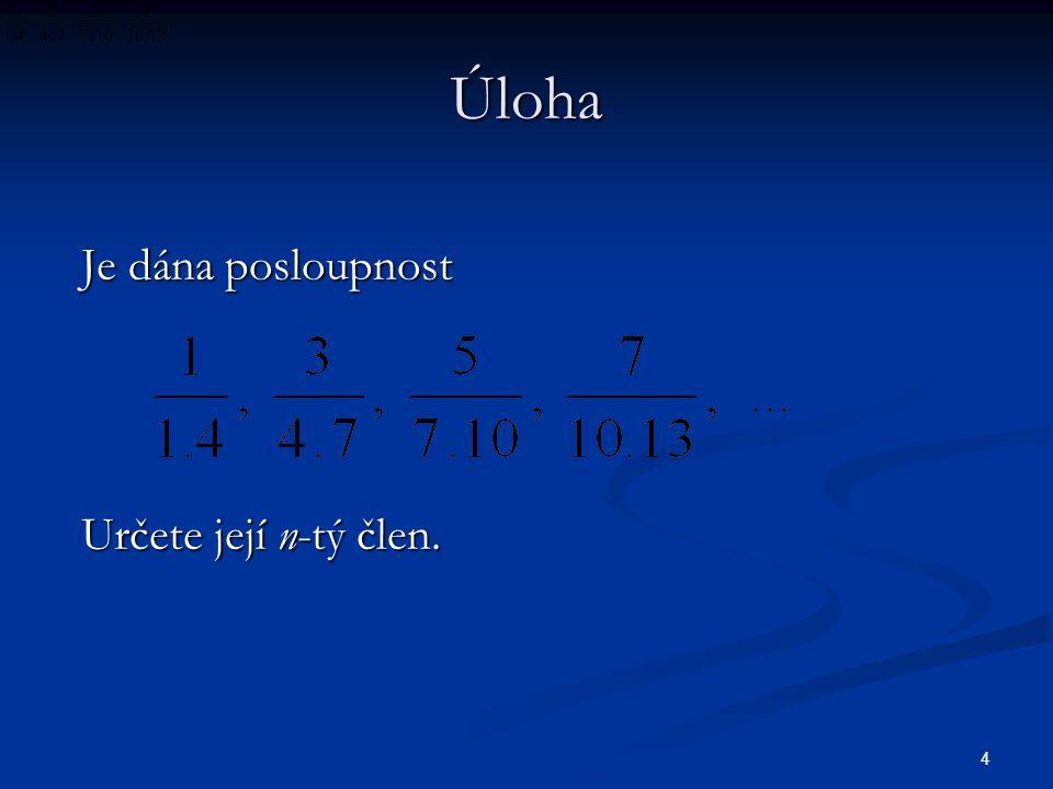 5 Úloha Příklady číselných posloupností zadaných n-tým členem:  (–1) n  n  Vypočtěte členy a 1, a 2, a 3, a 4.